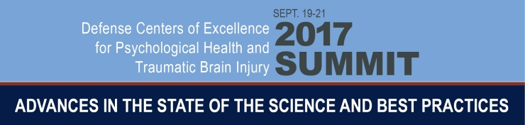 September 13 - 15 2016 Defense Centers of Excellence for Psychological Health and Traumatic Brain Injury 2016 Summit State of the Science: Advances, Current Diagnostics and Treatments of Psychological Health and Traumatic Brain Injury in Military Health Care Register Now!